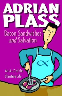 Bacon Sandwiches And Salvation: An A-z Of The Christian Life - eBook  -     By: Adrian Plass