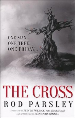 The Cross: One Man. One Tree. One Friday.  -     By: Rod Parsley