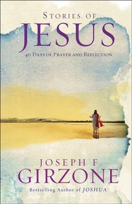 Stories of Jesus: 40 Days of Prayer and Reflection  -     By: Joseph Girzone