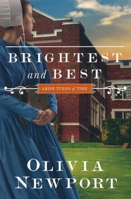 Brightest and Best, Amish Turns of Time Series, #3  -     By: Olivia Newport