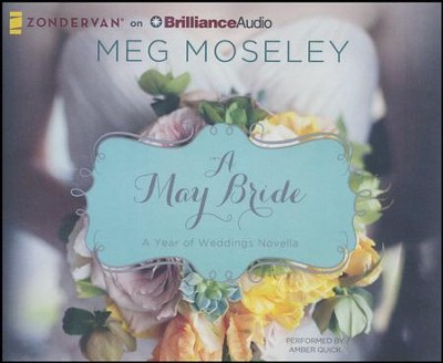 #5: A May Bride - unabridged audio book on CD  -     By: Meg Moseley