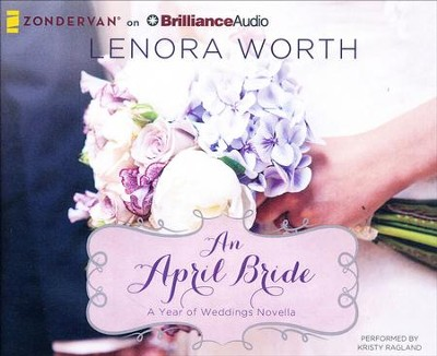 #4: An April Bride - unabridged audio book on CD  -     By: Lenora Worth