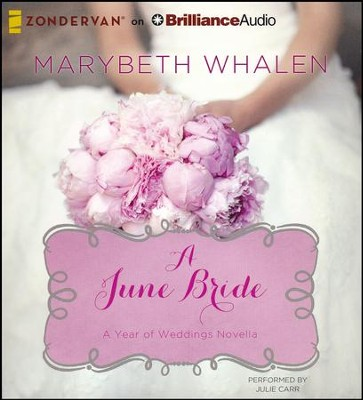 #6: A June Bride - unabridged audio book on CD  -     By: Marybeth Whalen
