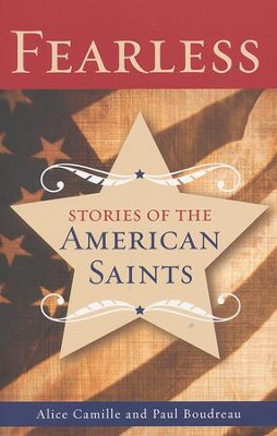 Fearless: Stories of the American Saints  -     By: Alice Camille, Paul Boudreau