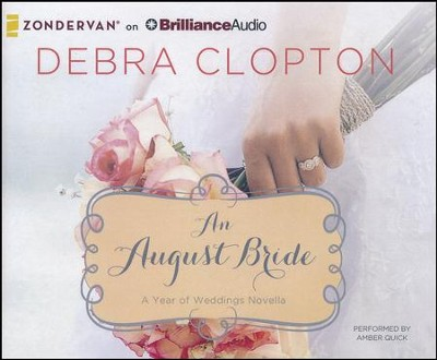 #8: An August Bride - unabridged audio book on CD  -     By: Debra Clopton