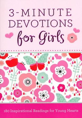3-Minute Devotions for Girls: 180 Inspirational Readings for Young Hearts  -     By: Janice Hanna