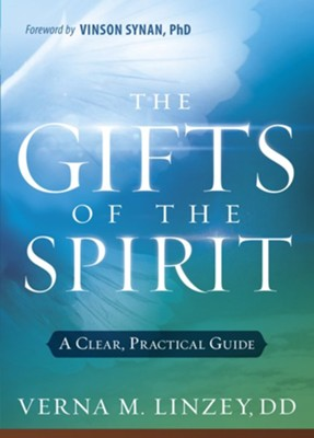 Gifts of the Spirit: A Clear, Practical Guide  -     By: Verna M. Linzey