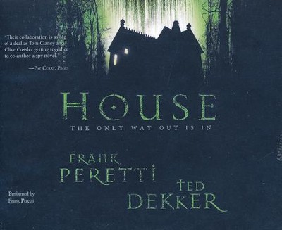 House, Abridged audio CD   -     Narrated By: Kevin King     By: Frank E. Peretti, Ted Dekker