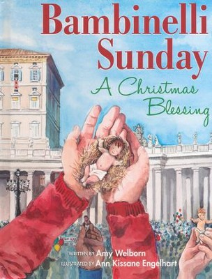Bambinelli Sunday: A Christmas Blessing  -     By: Amy Welborn     Illustrated By: Ann Engelhart