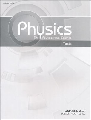 Abeka Physics: The Foundational Science Tests   -