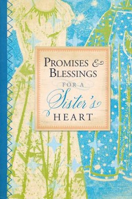 Promises and Blessings for a Sister's Heart  -