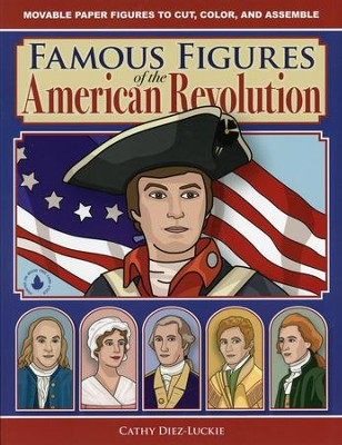 Famous Figures of the American Revolution: Movable  Paper Figures to Cut, Color and Assemble  -     By: Cathy Diez-Luckie
