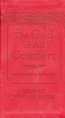 The God of All Comfort, Abridged and Updated   -     By: Hannah Smith