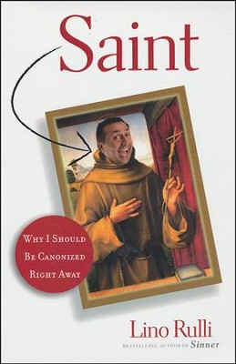 Saint: Why I Should Be Canonized Right Away  -     By: Lino Rulli