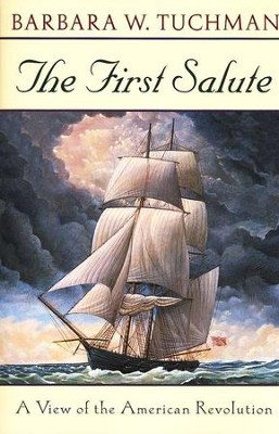 First Salute: A View of the American Revolution   -     By: Barbara W. Tuchman