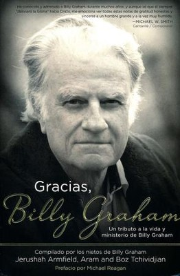 Gracias, Billy Graham  (Thank You, Billy Graham)  -     By: Jerushah Armfield, Aram Tchividjian, Basyle Tchividjian