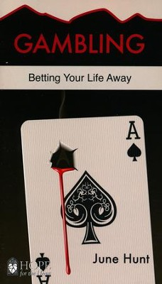 Gambling: Betting Your Life Away [Hope For The Heart Series]   -     By: June Hunt