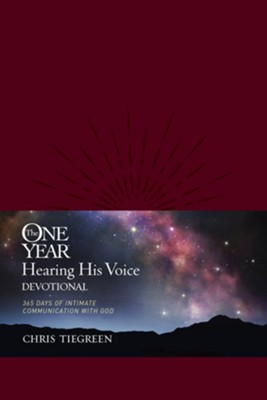 The One-Year Hearing His Voice Devotional: 365 Days of Intimate Communication with God--soft leather-look,  -     By: Chris Tiegreen