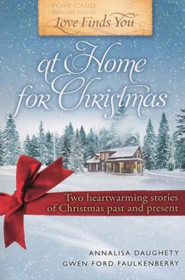 Love Finds You at Home for Christmas  -     By: Annalisa Daughety, Gwen Faulkenberry