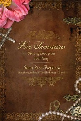 His Treasure: Gems of Love from Your King  -     By: Sheri Rose Shepherd