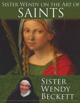 Sister Wendy on the Art of Saints  -     By: Sister Wendy Beckett
