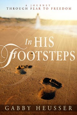 In His Footsteps   -     By: Gabby Heusser