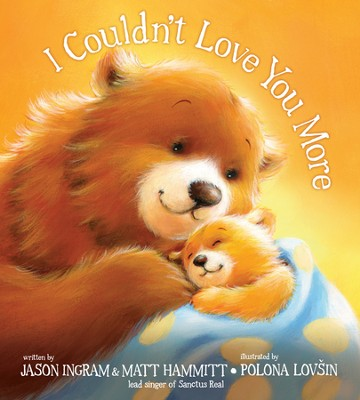 I Couldn't Love You More  -     By: Matt Hammitt, Jason Ingram