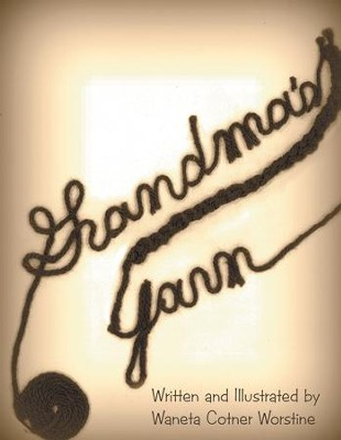 Grandma's Yarn - eBook  -     By: Waneta Cotner Worstine