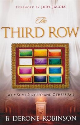 The Third Row: Why Some Succeed and Others Fail!  -     By: B. Derone Robinson