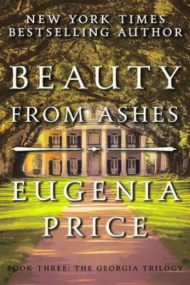 Beauty from Ashes #3   -     By: Eugenia Price