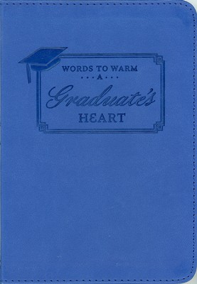 Words to Warm a Graduate's Heart  -