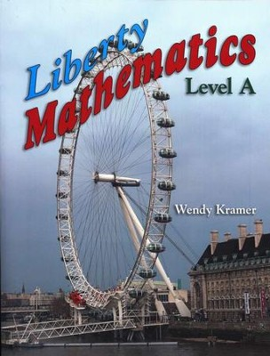 Liberty Mathematics Level A, Grade 1    -     By: Wendy Kramer