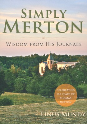 Simply Merton: Wisdom from His Journals  -     By: Linus Mundy