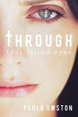 Through Tear-Filled Eyes - eBook  -     By: Paula Owston