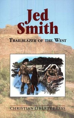 Jed Smith: Trailblazer of the West, Grades 5-7   -     By: Frank Latham