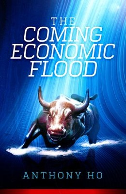 The Coming Economic Flood  -     By: Anthony Ho