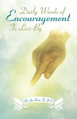 Daily Words of Encouragement To Live By - eBook  -     By: Jim Bostic