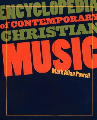 Encyclopedia of Contemporary Christian Music--Book and CD-ROM  -     By: Mark Allan Powell
