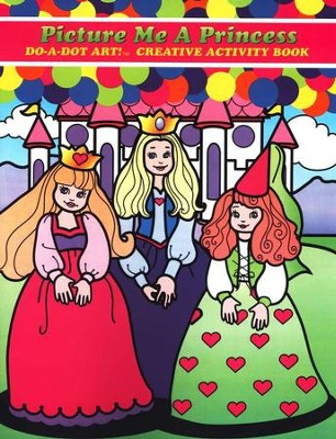 Picture Me A Princess Do-A-Dot Art Creative Activity Book  -