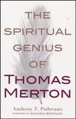 The Spiritual Genius of Thomas Merton  -     By: Anthony T. Padovano