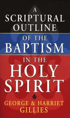 Scriptural Outline Holy Spirit   -     By: George Gilles