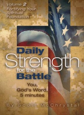 Daily Strength for Battle - Vol 2: Fortifying Your Spiritual Foundation  -     By: Scott McChrystal, Judy McChrystal