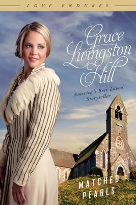 Matched Pearls - eBook  -     By: Grace Livingston Hill