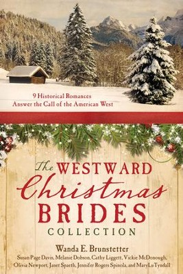 The Westward Christmas Brides Collection    -     By: Wanda E. Brunstetter, Susan Page Davis, Melanie Dobson, Vickie McDonough