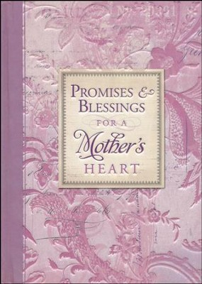Promises & Blessings for a Mothers Heart   -