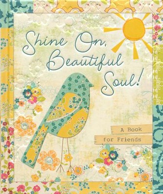 Shine On, Beautiful Soul! A Book for Friends   -     By: Ellie Claire