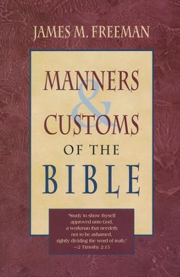 Manners & Customs of the Bible   -     By: James M. Freeman