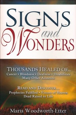 Signs & Wonders   -     By: Maria Woodworth-Etter