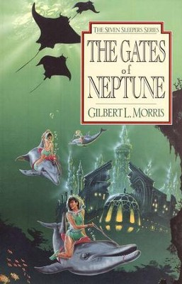 The Gates Of Neptune, Seven Sleepers Series #2   -     By: Gilbert Morris