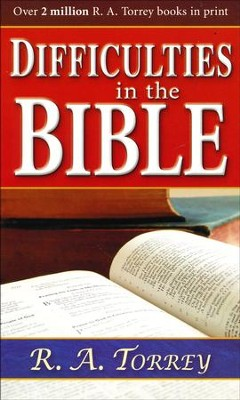 Difficulties in the Bible   -     By: R.A. Torrey